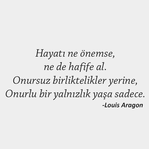 Louis Aragon anlamlı sözleri