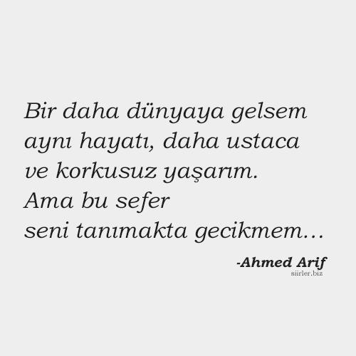 Ahmed Arif Bir daha dünyaya gelsem