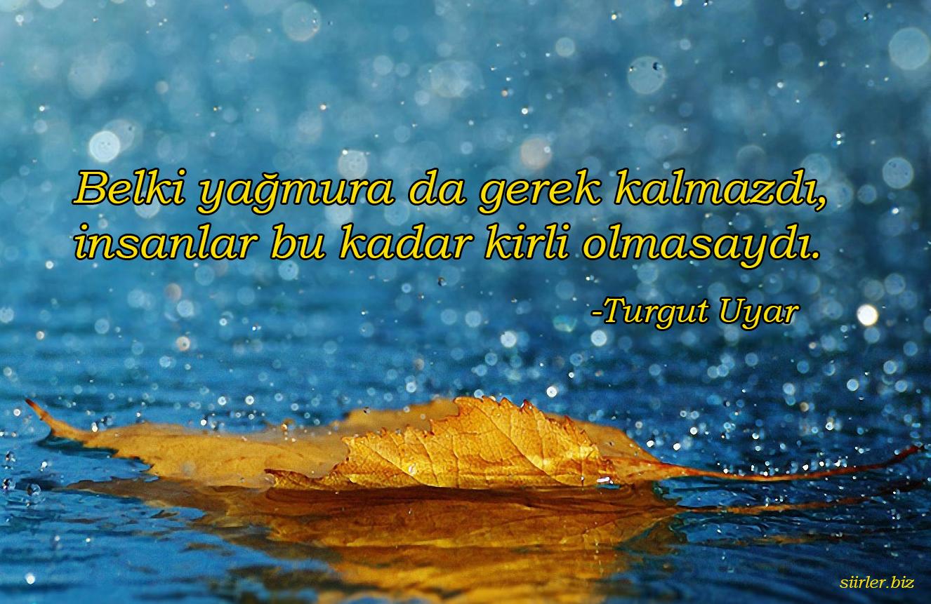 Turgut Uyar Belki yağmura da gerek kalmazdı